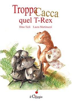 Troppa Cacca quel T-Rex