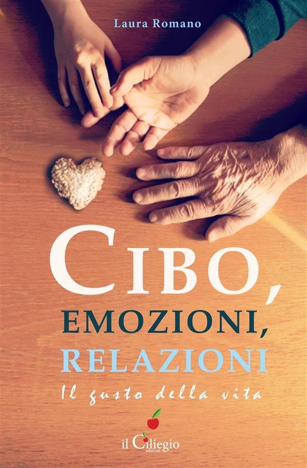 Cibo, emozioni, relazioni. Il gusto della vita