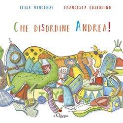 Che disordine, Andrea!