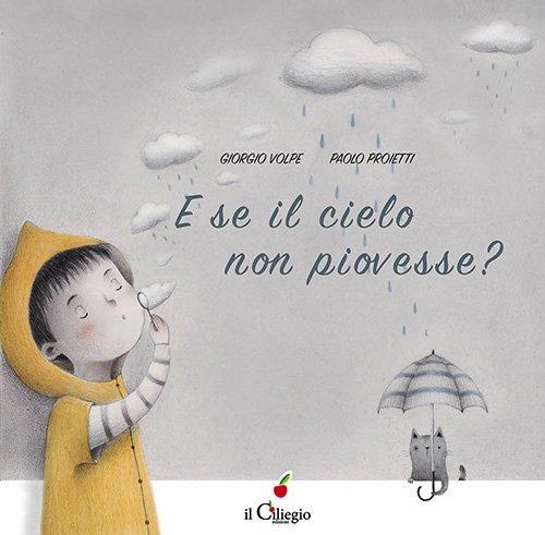 E se il cielo non piovesse?