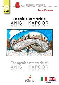 Il mondo al contrario di Anish Kapoor The upside-down world of Anish Kapoor