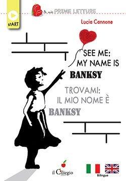 See me: My name is Banksy Trovami: il mio nome è Banksy