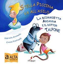 Stella piccina va all'asilo La scimmietta Arianna e il dottor Talpone
