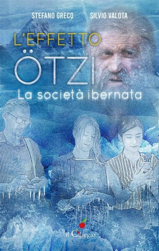 L'effetto Ötzi. La società ibernata